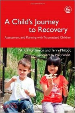 A Child's Journey to Recovery: Assessment and Planning in Work with Traumatized Children
