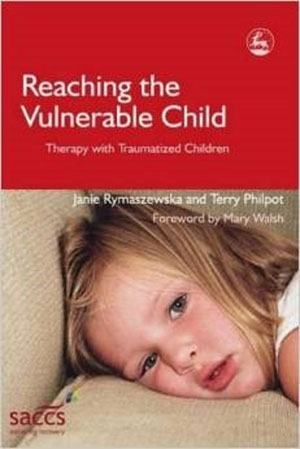 Reaching the Vulnerable Child: Therapy with Traumatized Children